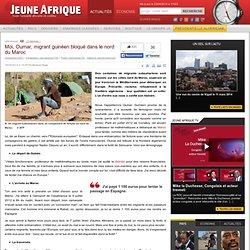 Moi, Oumar, migrant guinéen bloqué dans le nord du Maroc