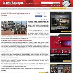 Guinée : la police abat un jeune de 15 ans à Conakry