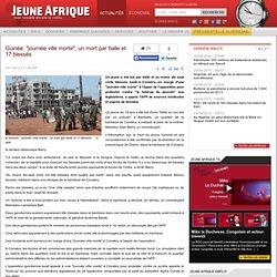 """Guinée: """"journée ville morte"""", un mort par balle et 17 blessés"""