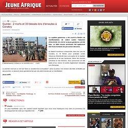 Guinée : 2 morts et 33 blessés lors d'émeutes à Conakry