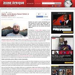 Algérie : qu'est devenu Hassan Hattab, le fondateur du GSPC ?
