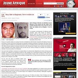Irak : Abou Bakr al-Baghdadi, l'émir invisible de l'EIIL