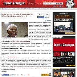Afrique du Sud : une suite de la biographie de Nelson Mandela sera publiée en 2015