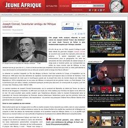 Joseph Conrad, l'aventurier ambigu de l'Afrique coloniale