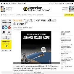 """""""1962, c'est une affaire de vieux !"""""""