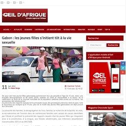 Gabon : les jeunes filles s'initient tôt à la vie sexuelle