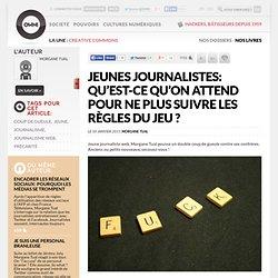 Jeunes journalistes: qu'est-ce qu'on attend pour ne plus suivre les règles du jeu ? » Article » OWNI, Digital Journalism