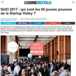 SIdO 2017 : qui sont les 65 jeunes pousses de la Startup Valley ?