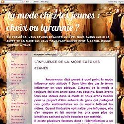 choix ou tyrannie ?: L'influence de la mode chez les jeunes