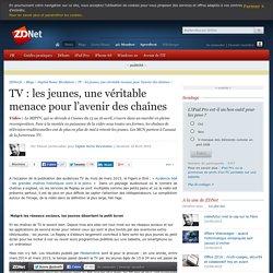 TV : les jeunes, une véritable menace pour l'avenir des chaînes