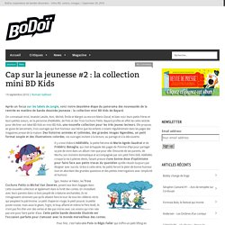 Cap sur la jeunesse #2 : la collection mini BD Kids