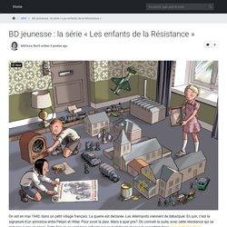 BD jeunesse : découvrez la série Les enfants de la Résistance...