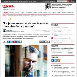 """""""La jeunesse européenne traverse une crise de la passion"""""""