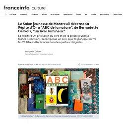 """Le Salon jeunesse de Montreuil décerne sa Pépite d'Or à """"ABC de la nature"""", de Bernadette Gervais, """"un livre lumineux"""""""
