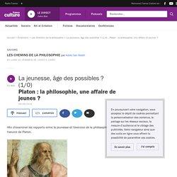 La jeunesse, âge des possibles ? (1/4) : Platon : la philosophie, une affaire de jeunes ?