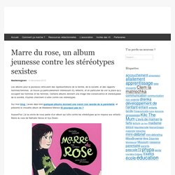 Marre du rose, un album jeunesse contre les stéréotypes sexistes