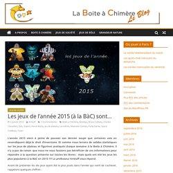 Les jeux de l'année 2015 (à la BàC) sont… – La Boite à Chimère