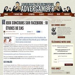 Jeux concours sur Facebook : 10 études de cas