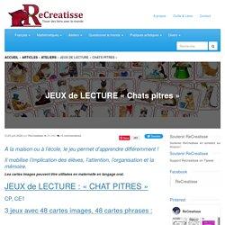 """JEUX de LECTURE """"Chats pitres"""""""