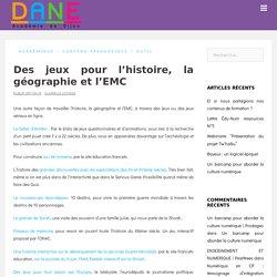 Des jeux pour l'histoire, la géographie et l'EMC - DANE AC Dijon