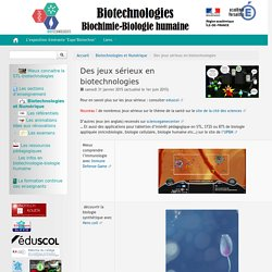 Des jeux sérieux en biotechnologies