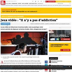 """Jeux vidéo : """"Il n'y a pas d'addiction"""""""