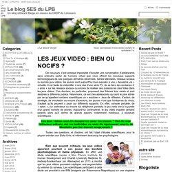 LES JEUX VIDEO : BIEN OU NOCIFS ? « Le blog SES du LPB