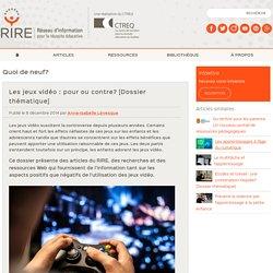 Les jeux vidéo : pour ou contre ? [Dossier thématique]