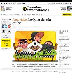 JEUX VIDÉO. Le Qatar dans la course