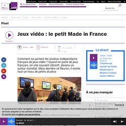 Jeux vidéo : le petit Made in France