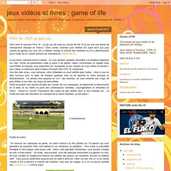 jeux vidéos et livres : game of life: FIFA 16 - FUT un bon cru