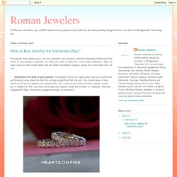 Roman Jewelers: How to Buy Jewelry for Valentines Day?