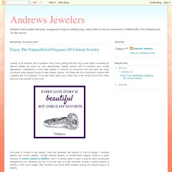 Andrews Jewelers : Enjoy The Unparalleled Elegance Of Custom Jewelry