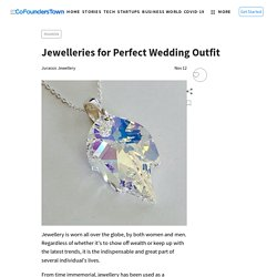Jewelleries for Perfect Wedding Outfit
