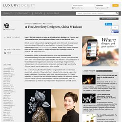 11 Fine Jewellery Designers, China & Taiwan - Luxury Society - Markets