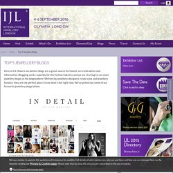 Top 5 Jewellery Blogs - International Jewellery London