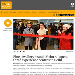 Fine jewellery brand 'Melorra' opens three experience centres in Delhi