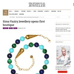 Sima Vaziry Jewellery opens first boutique