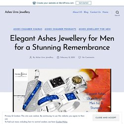 Elegant Ashes Jewellery for Men for a Stunning Remembrance