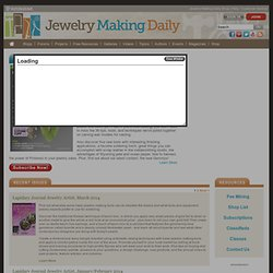 Lapidary Journal Jewelry Artist - Jewelry Making, Jewelry Arts, Gems, Minerals and More!