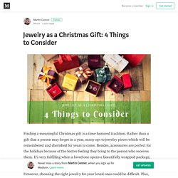 Jewelry as a Christmas Gift: 4 Things to Consider – Martin Connor