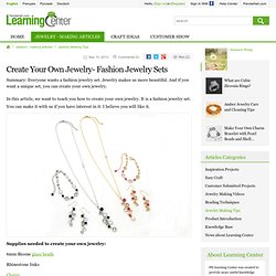 Create Your Own Jewelry- Fashion Jewelry Sets