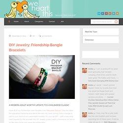 DIY Jewelry: Friendship Bangle Bracelets