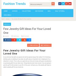 Few Jewelry Gift Ideas For Your Loved One