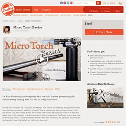 Free Jewelry Making Class: Micro Torch Basics. On Craftsy!