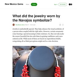 What did the jewelry worn by the Navajos symbolize?