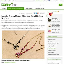 Ideas for Jewelry Making-Make Your Own Chic Long Necklace