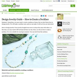 Design Jewelry Guide – How to Create a Necklace