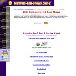 2012 Gem, Jewelry, & Bead Trade Shows ® > Browse Jewelry, Rocks & Minerals!