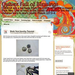 Birds Nest Jewelry Tutorial « Quiver Full of Blessings